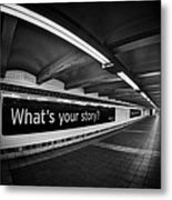 What's Your Story Metal Print