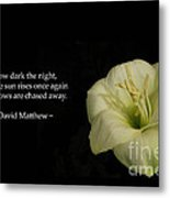 White Lily In The Dark Inspirational Metal Print