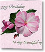 Wife Birthday Greeting Card - Pink Impatiens Blossom Metal Print