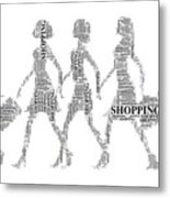 Go Shopping  Metal Print