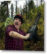 I Am A Lumberjack I Am Ok Metal Print