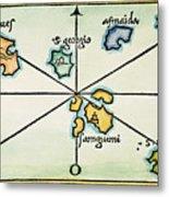 Azores, 1528 Metal Print