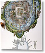 Tenochtitlan (mexico City) Metal Print