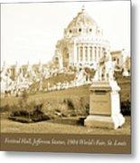 1904 Worlds Fair, Festival Hall, Jefferson Statue Metal Print