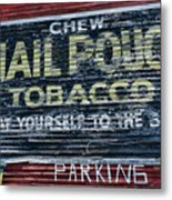 Chew Mail Pouch Tobacco Ad Metal Print