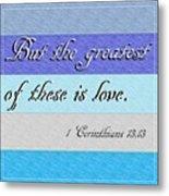 1 Corinthians 13 Metal Print