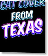 Dog Lover From Texas Metal Print