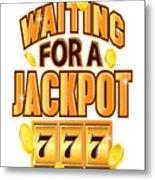 Gambler Waiting For A Jackpot 777 Gambling Fun Metal Print