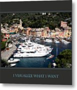 I Visualize What I Want Metal Print