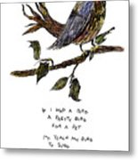 If I Had A Bird Metal Print