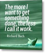 Inspirational Timeless Quotes - Richard Bach Metal Print