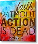 James 2 17 Metal Print