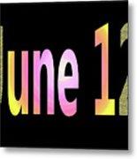 June 12 Metal Print