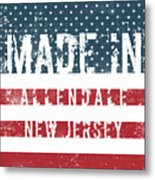 Made In Allendale, New Jersey Metal Print