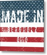 Made In Bergholz, Ohio Metal Print