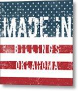 Made In Billings, Oklahoma Metal Print