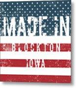 Made In Blockton, Iowa Metal Print