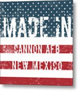 Made In Cannon Afb, New Mexico Metal Print
