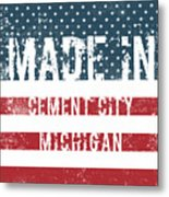 Made In Cement City, Michigan Metal Print