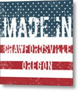 Made In Crawfordsville, Oregon Metal Print