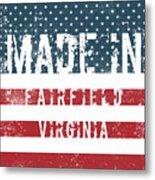 Made In Fairfield, Virginia Metal Print