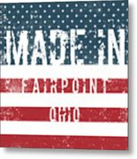 Made In Fairpoint, Ohio Metal Print