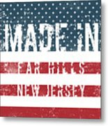 Made In Far Hills, New Jersey Metal Print