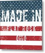 Made In Flat Rock, Ohio Metal Print