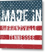 Made In Friendsville, Tennessee Metal Print