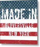 Made In Gloversville, New York Metal Print