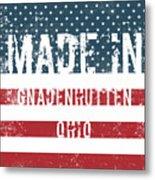 Made In Gnadenhutten, Ohio Metal Print