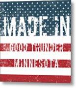Made In Good Thunder, Minnesota Metal Print