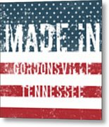 Made In Gordonsville, Tennessee Metal Print