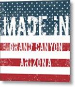 Made In Grand Canyon, Arizona Metal Print