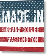 Made In Grand Coulee, Washington Metal Print