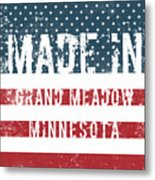Made In Grand Meadow, Minnesota Metal Print