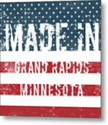 Made In Grand Rapids, Minnesota Metal Print
