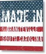 Made In Graniteville, South Carolina Metal Print
