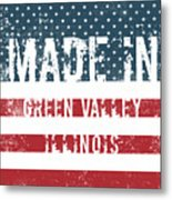 Made In Green Valley, Illinois Metal Print