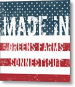 Made In Greens Farms, Connecticut Metal Print