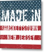 Made In Hackettstown, New Jersey Metal Print