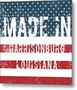 Made In Harrisonburg, Louisiana Metal Print