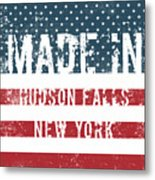 Made In Hudson Falls, New York Metal Print