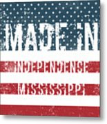 Made In Independence, Mississippi Metal Print
