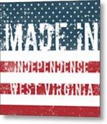 Made In Independence, West Virginia Metal Print