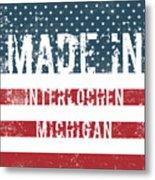 Made In Interlochen, Michigan Metal Print