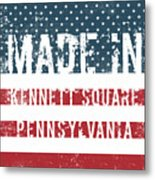 Made In Kennett Square, Pennsylvania Metal Print