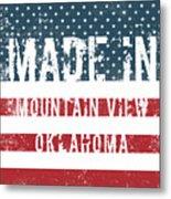 Made In Mountain View, Oklahoma Metal Print