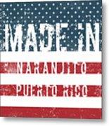 Made In Naranjito, Puerto Rico Metal Print