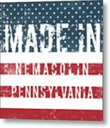 Made In Nemacolin, Pennsylvania Metal Print